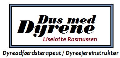 Velkommen til Dus med dyrene Liselotte Rasmussen Dyreadfærdsterapeut/Dyreejereinstruktø